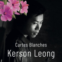 Cartes Blanches: Kerson Leong